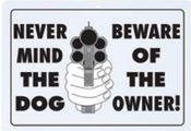 B&F Diamond Plate Sign - Never Mind the Dog, Beware of the Owner