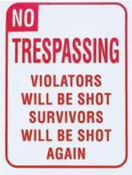 B&F Diamond Plate Sign - No Trespassing Violators Will Be Shot Survivors Will Be Shot Again