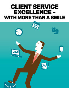 Client Service Excellence (available for immediate download)