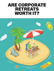 Are corporate retreats worth it? (available for immediate download)