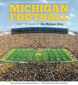 Michigan Football: A History of the Nation's Winningest Program (Hardcover)