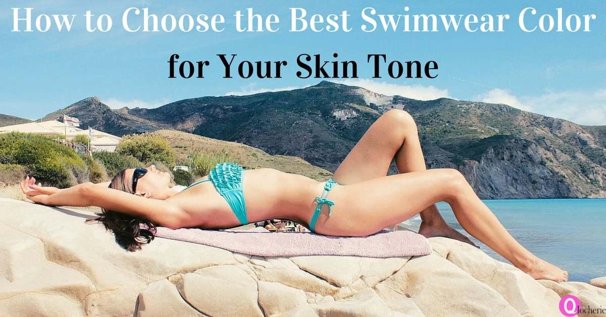 e55600da424 How To Choose The Best Swimwear Color For Your Skin Tone - Qlocherie