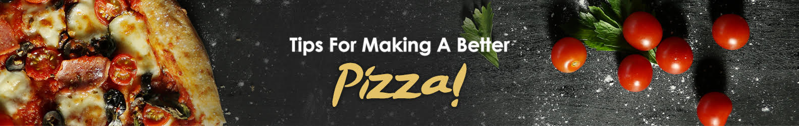Tips for Making Pizza