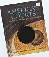 AMERICA'S COURTS AND THE CRIMINAL JUSTICE SYSTEM Tenth Edition (Hardback Book)