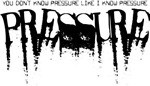 You Don't Know Pressure