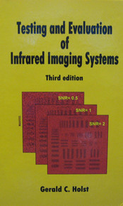 Testing and Evaluation of Infrared Imaging Systems - Third Edition