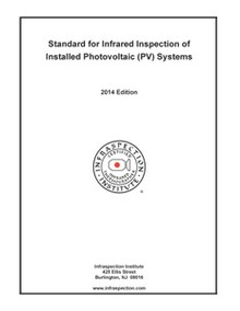Standard for IR Inspection of Installed Photovoltaic (PV) Systems - 2014 Edition