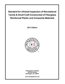 Standard for IR Inspection of Recreational Yachts & Small Craft Constructed of Fiberglass Reinforced Plastic and Composite Materials - 2011 Edition