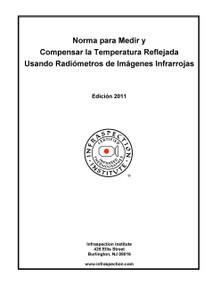 Norma para Medir y Compensar la Temperatura Reflejada Usando Radiómetros de Imágenes Infrarrojas - 2011 Edición