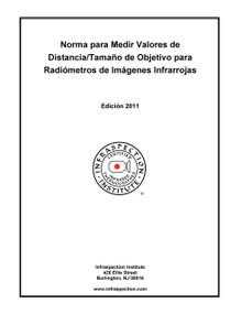 Norma para Medir Valores de Distancia/Tamaño de Objetivo para Radiómetros de Imágenes Infrarrojas - 2011 Edición