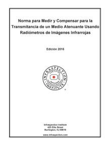 Norma para Medir y Compensar para la Transmitancia de un Medio Atenuante Usando Radiómetros de Imágenes Infrarrojas - 2016 Edición