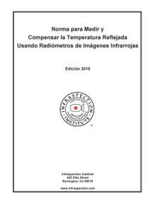 Norma para Medir y Compensar la Temperatura Reflejada Usando Radiómetros de Imágenes Infrarrojas - 2016 Edición