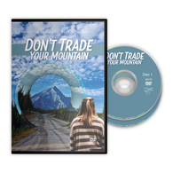 Don't Trade Your Mountain