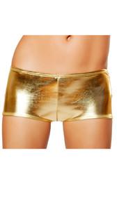 Metallic shorts.