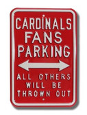 St. Louis Cardinals Others will be Thrown Out Parking Sign