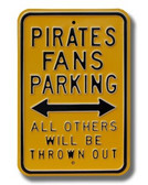 Pittsburgh Pirates Others will be Thrown Out Parking Sign