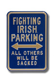 Notre Dame Fighting Irish Others will be Sacked Parking Sign