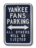 New York Yankees Others will be Ejected Parking Sign