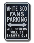 Chicago White Sox Others will be Thrown Out Parking Sign