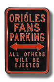 Baltimore Orioles Others will be Ejected Parking Sign