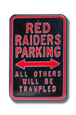 Texas Tech Red Raiders Others will be Trampeled Parking Sign