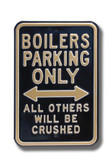 Purdue Boilermakers Others will be Crushed Parking Sign