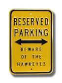 Iowa Hawkeyes Beware of Hawkeyes Parking Sign