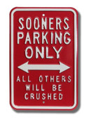 Oklahoma Sooners Others will be Crushed Parking Sign