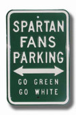 Michigan State Spartans Go Green Go White Parking Sign