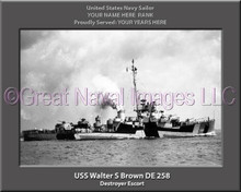 This is a personalized canvas print of the Destroyer Escort  USS  Walter S Brown. It was in service from -------