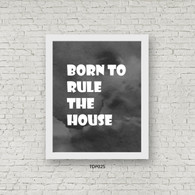 TDP025 Born to Rule the House