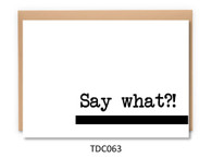 TDC063 - Say what?!