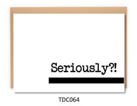 TDC064 - Seriously?!