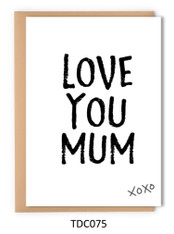 TDC075 - Love You Mum xoxo