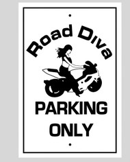 "18"" x 12' aluminum Road Diva Parking Only sign made when ordered and can take up to two weeks for delivery Road Diva Products is a retail company and has no affiliation with any motorcycle club."