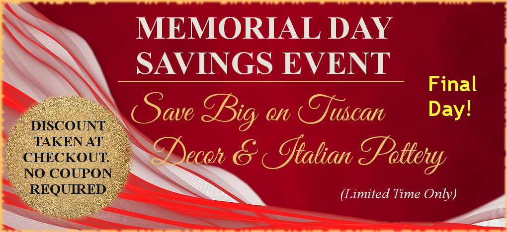 Tuscan Decor Italian Pottery Memorial Day Sale | Free Shipping, No Sales Tax | BellaSoleil.com Italian Pottery Tuscan Decor Since 1996