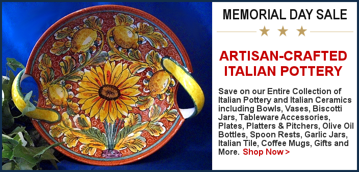 Italian Pottery Memorial Day Sale   BellaSoleil.com Since 1996