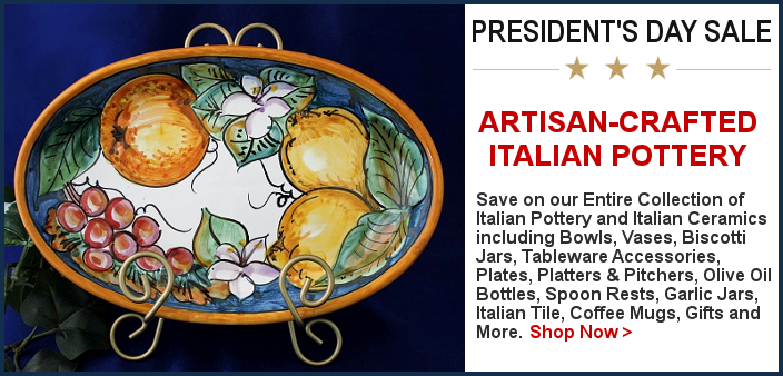 BellaSoleil.com Italian Pottery Presidents Day Sale | FREE Shipping | BellaSoleil.com Italian Pottery Since 1996