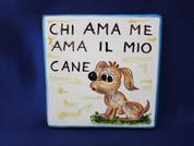Italian Proverb Tile, Love Me Love My Dog, Chi Ama Me Ama Il Mio Cane