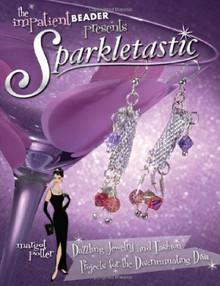 "Book ""The Impatient Beader Presents Sparkletastic""  by Margot Potter"