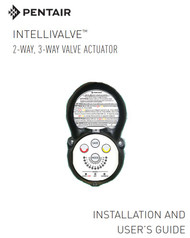 Pentair Intellivalve 2-Way & 3-Way Valve Actuator Installation Users Guide