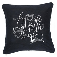 PSWY61 - Enjoy The Little Things Pillow