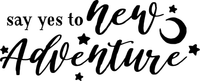 Say Yes to the New Adventure Red Rubber Stamp