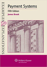 EXAMPLES & EXPLANATIONS: PAYMENT SYSTEMS (5TH, 2013) 9781454817673
