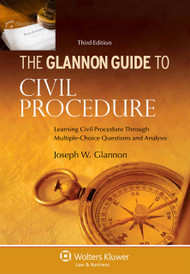 THE GLANNON GUIDE TO CIVIL PROCEDURE O/E (3RD, 2013) 9781454827467