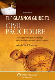 THE GLANNON GUIDE TO CIVIL PROCEDURE O/E (3RD, 2013) 9781454827467