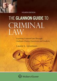 THE GLANNON GUIDE TO CRIMINAL LAW O/E (4TH, 2014) 9781454850137