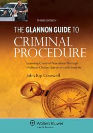 THE GLANNON GUIDE TO CRIMINAL PROCEDURE (3RD, 2015) 9781454850090