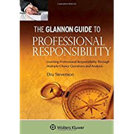 THE GLANNON GUIDE TO PROFESSIONAL RESPONSIBILITY (2015) 9781454862154