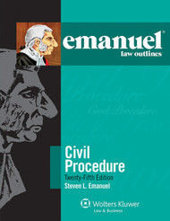 EMANUEL LAW OUTLINES: CIVIL PROCEDURE - GENERAL EDITION (25TH, 2014) 9781454840886